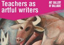 Art Gallery of Ballarat - Teachers as artful writers