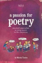 A Passion for Poetry - practical approaches to using poetry in the classroom